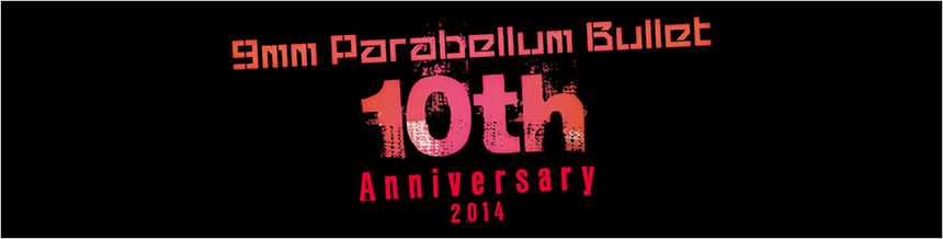 9mm Parabellum Bullet 10th anniversary 2014